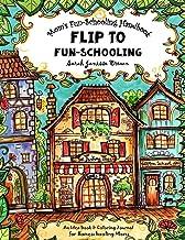 Mom's Fun-Schooling Handbook: Flip to Fun-Schooling - An Idea Book & Coloring Journal for Homeschooling Moms (Mom-School -...