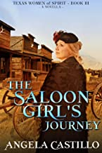 The Saloon Girl's Journey (Texas Women of Spirit Book 3)