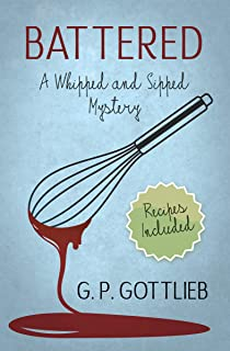 Battered: A Whipped and Sipped Mystery (Whipped and Sipped Mysteries Book 1)
