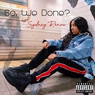 So, We Done? [Explicit]