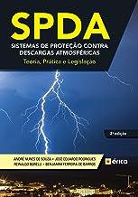 SPDA – Sistemas de Proteção contra Descargas Atmosféricas - Teoria, Prática e Legislação