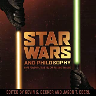 Star Wars and Philosophy: More Powerful than You Can Possibly Imagine: Popular Culture and Philosophy
