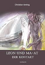 Leon und Ma-at: Der Kontakt (German Edition)