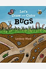 Let's Draw and Color: BUGS Kindle Edition