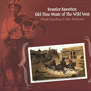 Frontier Favorites: Old-Time Music of the Wild West