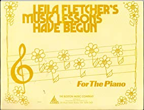 Leila Fletcher's Music Lessons Have Begun (Music Lessons for the Piano)