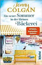 Ein neuer Sommer in der kleinen Bäckerei (Die kleine Bäckerei am Strandweg 4): Roman | Sommerlicher und heiterer Frauenrom...