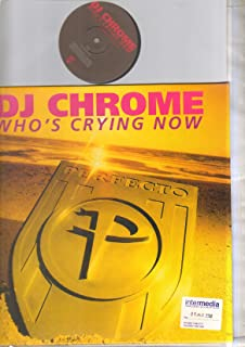 DJ CHROME - WHO'S CRYING NOW - 2X12 inch - 12 inch vinyl