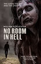 The Good, The Bad, And The Undead (No Room In Hell Book 1)