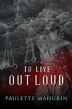 To Live Out Loud: A Novel