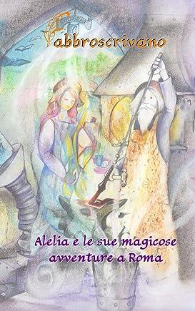 Alelia e le sue magicose avventure a Roma