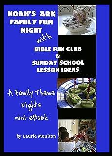 Noah's Ark Family Fun Night with Bible Fun Club & Sunday School Lesson Ideas: A Family Theme Nights Mini-eBook