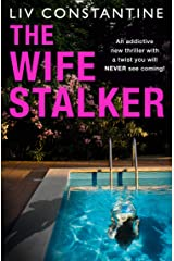 The Wife Stalker: An addictive new psychological crime thriller with a twist you will NEVER see coming! Kindle Edition