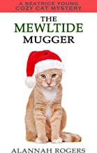 The Mewltide Mugger (Beatrice Young Cozy Cat Mystery Book 12)