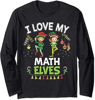 I Love My Math Elves Teacher Santa Elf Christmas Merry Long Sleeve T-Shirt