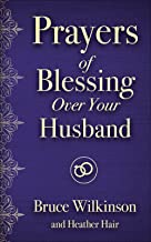 Prayers of Blessing over Your Husband (Freedom Prayers)