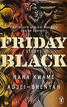 Friday Black: Storys - Der Überraschungsbestseller aus den USA - DEUTSCHSPRACHIGE AUSGABE