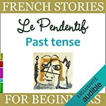 Le Pendentif. Past Tense: French Stories for Beginners