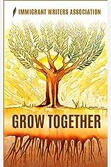 Grow Together (IWA Anthologies) Kindle Edition