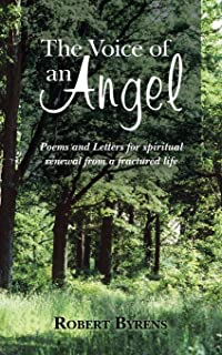 The Voice of an Angel: Poems and Letters for Spiritual Renewal from a Fractured Life