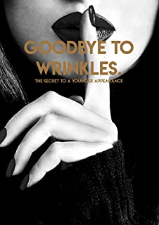Goodbye To Wrinkles. The Secret To A Younger Appearance