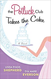 The Potluck Club--Takes the Cake (The Potluck Club, Book 3)