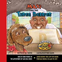 Maxi and the Three Berries (Maxi the Taxi Dog)