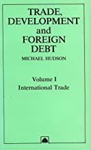 Trade, Development and Foreign Debt: v. 1