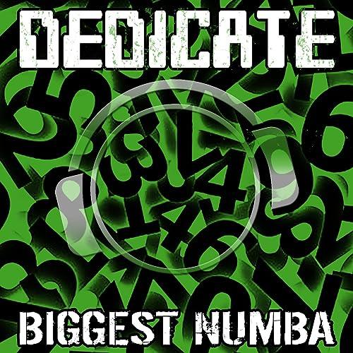 Dedicate - Biggest Numba