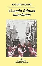 Cuando fuimos huérfanos (Panorama de narrativas nº 484) (Spanish Edition)