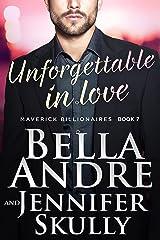 Unforgettable In Love (The Maverick Billionaires, Book 7) Kindle Edition