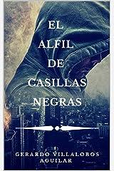 El Alfil de Casillas Negras (Spanish Edition) Kindle Edition