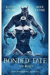 Bonded Fate - The Beast: Dark Paranormal Romance Kindle Ausgabe