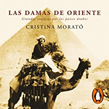Las damas de Oriente [The Ladies of the East]: Grandes viajeras por los países árabes [Great Travelers in the Arab Countries]