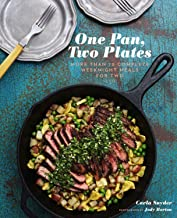 One Pan, Two Plates: More Than 70 Complete Weeknight Meals for Two (One Pot Meals, Easy Dinner Recipes, Newlywed Cookbook,...