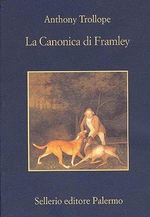 La Canonica di Framley (Il ciclo del Barsetshire Vol. 4)