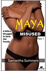 Maya Misused - Part 1: A Wife's Struggle to Save Her Family Kindle Edition