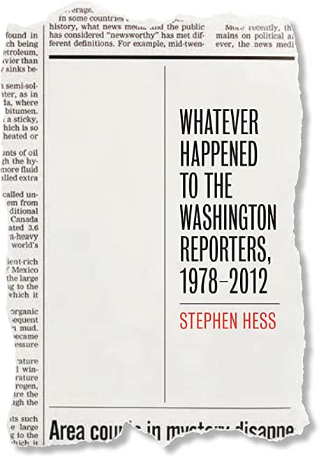 Whatever Happened to the Washington Reporters, 1978-2012 (Newswork Book 7) (English Edition)