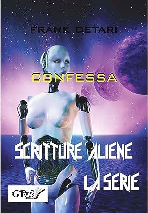 Confessa (SCRITTURE ALIENE LA SERIE Vol. 32)