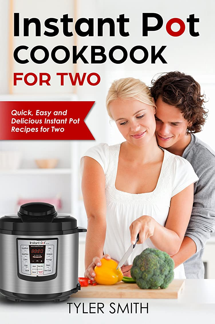 Instant Pot Cookbook for Two: Quick, Easy and Delicious Instant Pot Recipes for Two (English Edition)