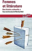 Femmes et littérature (Tome 2-XIXᵉ -XXIᵉ siècle. Francophonies): Une histoire culturelle (Folio essais) (French Edition)