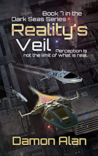 Reality's Veil (Dark Seas Book 7)