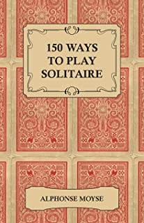 150 Ways to Play Solitaire - Complete with Layouts for Playing