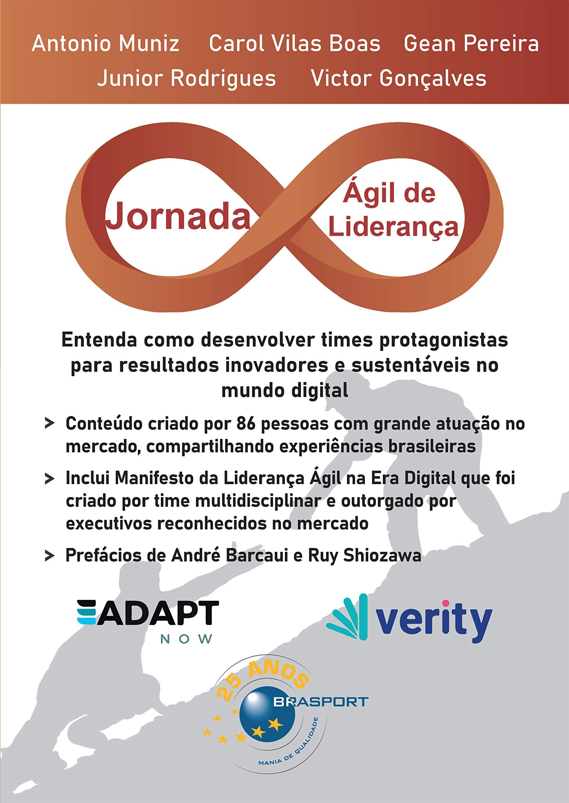 Jornada Ágil de Liderança: entenda como desenvolver times protagonistas para resultados inovadores e sustentáveis no mundo digital (Portuguese Edition)