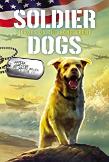 Soldier Dogs #6: Heroes on the Home Front (English Edition)