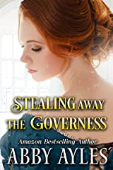 Stealing Away the Governess: A Clean & Sweet Regency Historical Romance Novel Kindle Edition