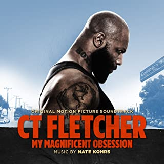 CT Fletcher: My Magnificent Obsession [Explicit]