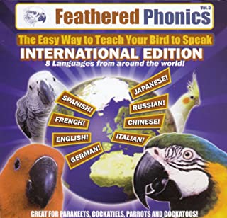 Pet Media Feathered Phonics The Easy Way to Teach Your Bird to Speak Volume 5: The International Edition