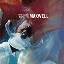 Best maxwell maybe you Reviews