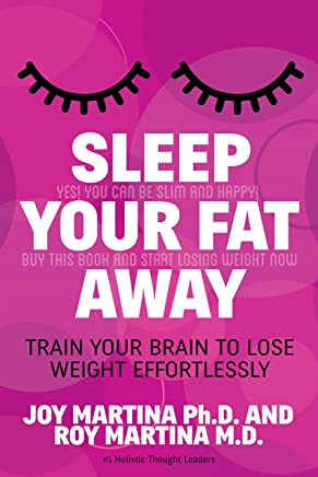 Sleep Your Fat Away: Train Your Brain to Lose Weight Effortlessly (English Edition)
